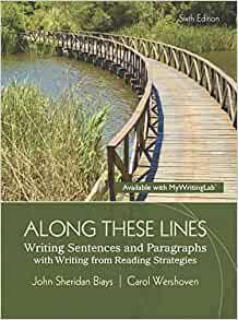 Along These Lines Writing Paragraphs and Essays 6th Edition