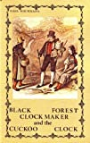 img - for Black Forest Clockmaker and the Cuckoo Clock by Karl Kochmann (1994-03-03) book / textbook / text book