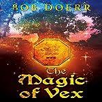 The Magic of Vex: The Enchanted Coin Series, Book 3 | Bob Doerr