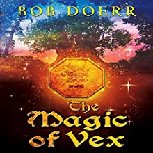 The Magic of Vex: The Enchanted Coin Series, Book 3 Audiobook by Bob Doerr Narrated by Alexandria Stevens