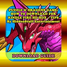 Puzzle & Dragons Game: The Complete Install Guide and Strategies (       UNABRIDGED) by Hiddenstuff Entertainment Narrated by Elizabeth Phillips