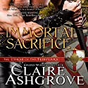 Immortal Sacrifice (       UNABRIDGED) by Claire Ashgrove Narrated by Dina Pearlman