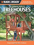 Black & Decker The Complete Guide to Treehouses, 2nd edition: Design & Build Your Kids a Treehouse