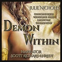 Demon Within: A Story of Angels & Fallen Angels: Fallen Angels Series, Book 1 (       UNABRIDGED) by Julie Nicholls Narrated by Scott Richard Ehredt