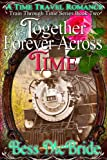 img - for Together Forever Across Time (A Train Through Time Series) book / textbook / text book