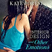 Interior Design and Other Emotions | [Kate Forest]