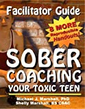 img - for Facilitator Guide for Sober Coaching your Toxic Teen book / textbook / text book