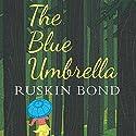 The Blue Umbrella Hörbuch von Ruskin Bond Gesprochen von: Adnan Kapadia