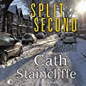 Split Second (       UNABRIDGED) by Cath Staincliffe Narrated by Julie Maisey