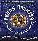 Vegan Cookies Invade Your Cookie Jar: 100 Dairy-Free Recipes for Everyones Favorite Treats