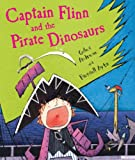 Captain Flinn and the Pirate Dinosaurs (Viking Kestrel picture books) Giles Andreae