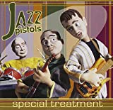 Jazz Pistols - Special Treatment by Jazz Pistols (2002-03-04)