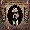 The Dunwich Horror and Other Tales Audiobook by H.P. Lovecraft Narrated by B.J. Harrison