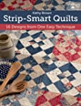 Strip-Smart Quilts: 16 Designs from O...
