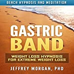 Gastric Band: Weight Loss Hypnosis for Extreme Weight Loss via Beach Hypnosis and Meditation | Jeffrey Morgan PhD