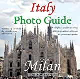 Italy Photo Guide: Milan: Photo Travel Guides to Tourists and Travelers Planning their Trip (The Virtual Traveler)