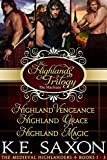 The Highlands Trilogy: Highland Vengeance, Highland Grace, Highland Magic (The Maclean Family Saga / Adventure Romance) (The Medieval Highlanders Book 123)