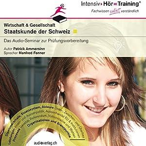 Staatskunde der Schweiz (IntensivHörTraining) Hörbuch
