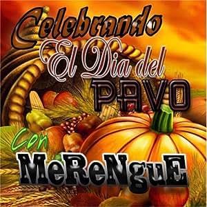 Celebrando el Dia del PAVO con MERENGUE (2011-2012 CD)