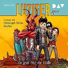 Zu gut für die Hölle (Luzifer junior 1) Hörbuch von Jochen Till Gesprochen von: Christoph Maria Herbst