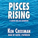 Pisces Rising: Larkin and Colt, Book 2 Audiobook by Ken Cressman Narrated by David J. Paterson