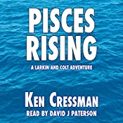 Pisces Rising: Larkin and Colt, Book 2 | Ken Cressman