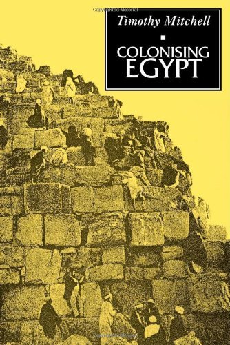 Colonising Egypt: With a new preface, by Timothy Mitchell