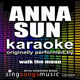 Anna Sun (Originally Performed By Walk the Moon) [Karaoke Audio Version]
