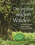 Wilde W�lder: in Deutschland, �sterre...