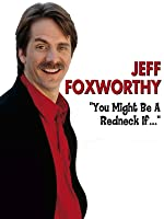 Jeff Foxworthy: You Might Be a Redneck If...