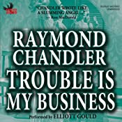 Trouble Is My Business | [Raymond Chandler]