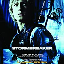 Stormbreaker: The First Alex Rider Adventure (       UNABRIDGED) by Anthony Horowitz Narrated by Nathaniel Parker