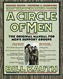A Circle of Men: The Original Manual for Mens Support Groups - New Edition, September 2015, with ManKind Project History - 5 New Chapters