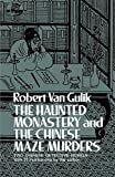 The Haunted Monastery and the Chinese Maze Murders (0486235025) by Gulik, Robert van