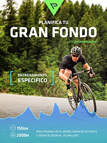 planifica-tu-gran-fondo-entrenamiento-ciclista-para-marchas-y-carreras-ciclistas-de-gran-fondo-plani
