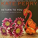 Return to You: A Laurel Heights Novel, Book 3 Audiobook by Kate Perry Narrated by Xe Sands
