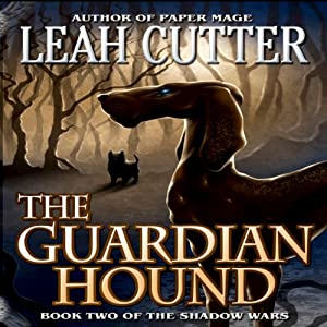 The Guardian Hound: Shadow Wars, Book 2 | [Leah Cutter]