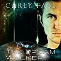 The Dream Walker: The Six Saviors Series, Book 7 Audiobook by Carly Fall Narrated by Kevin Scollin