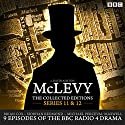 McLevy: The Collected Editions: Series 11 & 12: BBC Radio 4 Full-Cast Dramas Radio/TV von David Ashton Gesprochen von: Brian Cox, Siobhan Redmond