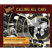 Calling All Cars, Volume 2 Radio/TV Program by William Robson Narrated by  full cast