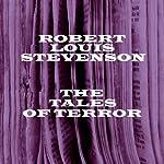 Tales of Terror: Robert Louis Stevenson | Robert Louis Stevenson