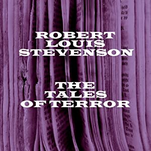 Tales of Terror: Robert Louis Stevenson | [Robert Louis Stevenson]