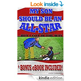 MY SON SHOULD BE AN ALL-STAR...BUT I GOT IN THE WAY (Baseball Books)