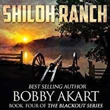 Shiloh Ranch: The Blackout Series, Book 4 Audiobook by Bobby Akart Narrated by John David Farrell