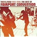 Then And Now 1982-1996: The Best Of Fairport Convention