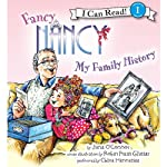 Fancy Nancy: My Family History (       UNABRIDGED) by Jane O'Connor, Robin Preiss Glasser Narrated by Chloe Hennessee