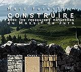 """Afficher """"Construire avec les ressources naturelles du massif du Jura"""""""