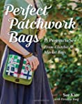 Perfect Patchwork Bags: 15 Projects t...