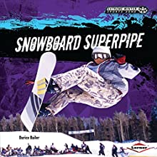 Snowboard Superpipe Audiobook by Darice Bailer Narrated by  Book Buddy Digital Media