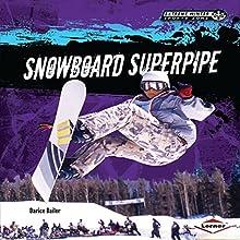 Snowboard Superpipe | Livre audio Auteur(s) : Darice Bailer Narrateur(s) :  Book Buddy Digital Media